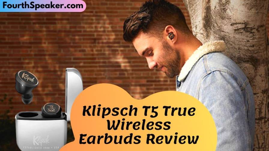 Klipsch T5 True Wireless Earbuds Review
