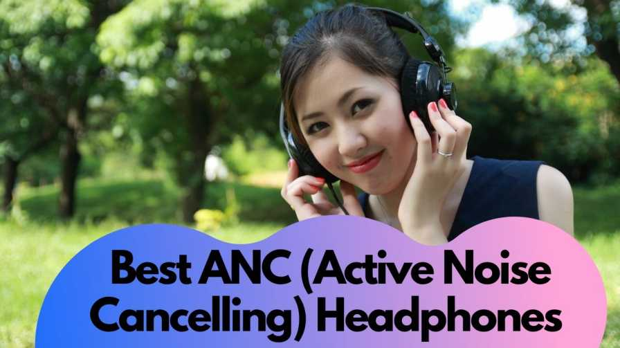 Best ANC Headphones