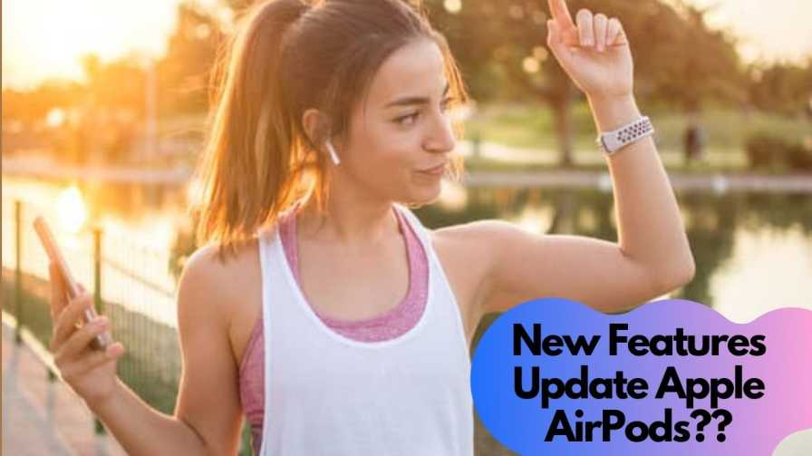 New Features Update Apple AirPods​